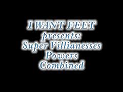 Supervillainesses powers combined foot worship