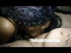 hardcore, thehabibshow.com, homemade, shaved snatch, big booty, milf, black pussy, ball sucking, oral sex