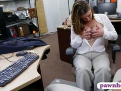 Massive tits woman nailed by pawn keeper to earn money