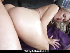 Tittyattack - all natural 34dd european fucked hard